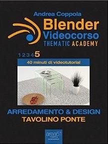 Blender Videocorso - Thematic Academy. Arredamento e Design: Vol. 5 - Tavolino Ponte (Esperto in un click)