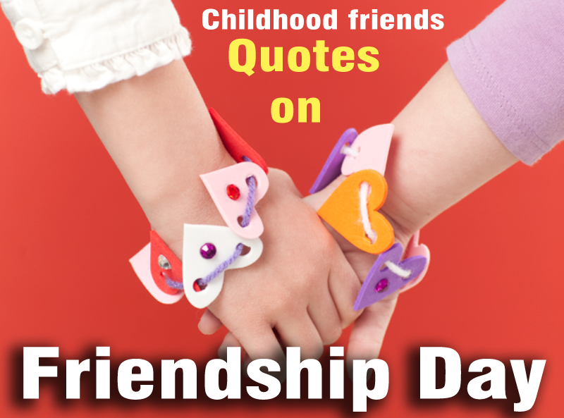 Quotes About Friendship In Childhood : Childhood friends quotes for facebook quotesgram