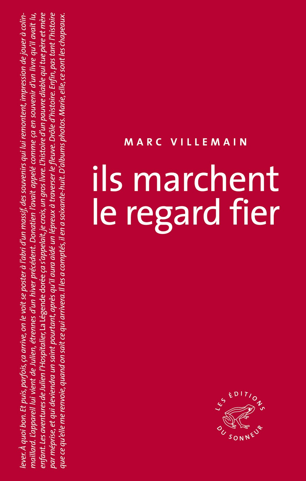 Marc Villemain, Ils marchent le regard fier