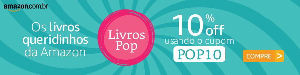 10% DE DESCONTO COM O CUPOM POP10