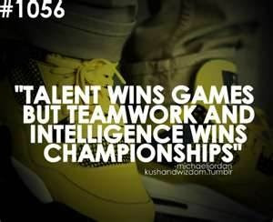 "Michael Jordan quote: ""Talent wins games but teamwork and intelligence win championships."""
