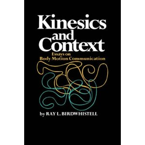 ray birdwhistell kinesics and context essays on body motion communication Ray l birdwhistell's work on body language and birdwhistell's theory of kinesics stephen jolly kinesics and context: essays on body‐motion.