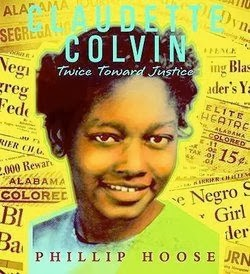bookcover of Newbery Honor Book - CLAUDETTE COLVIN: TWICE TOWARD JUSTICE  by Phillip Hoose