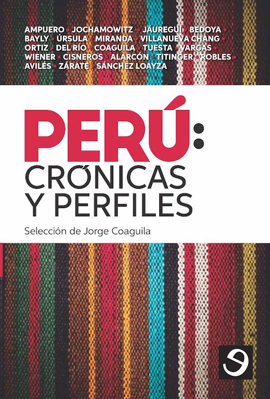 22. Perú: crónicas y perfiles (2018) Primera edición