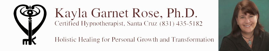 Kayla Garnet Rose, Ph.D. Santa Cruz Hypnotherapy