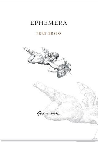 EPHEMERA, NUEVO POEMARIO DE PERE BESSÓ