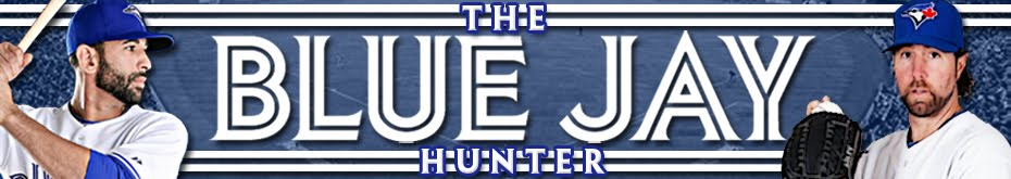 The Blue Jay Hunter - A Toronto Blue Jays Blog