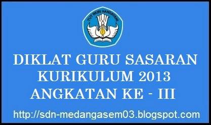 DIKLAT GURU SASARAN KURIKULUM 2013 ANGKATAN 3 KABUPATEN KARAWANG