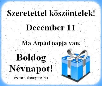 December 11 - Árpád névnap