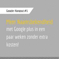 Meer Naamsbekendheid met Google plus
