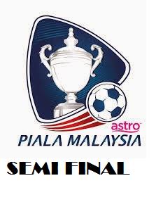Jadual Separuh Akhir Piala Malaysia 2014