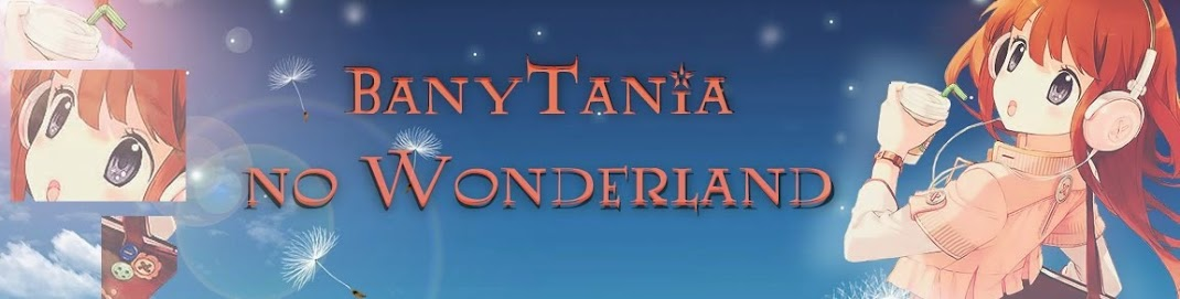 BanyTania no Wonderland