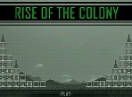 Rise of the Colony