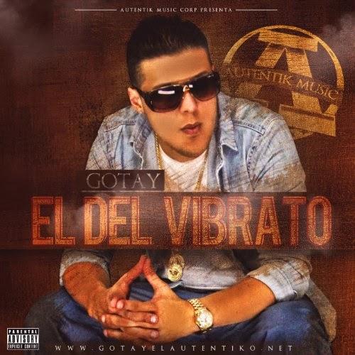 Carátula Gotay 'El Autentiko' 'El Del Vibrato'