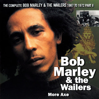 The Complete Bob Marley & The Wailers 1967-1972, Vol.6: More Axe