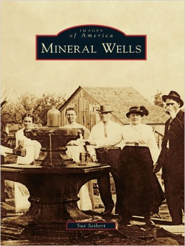 Images of America: Mineral Wells