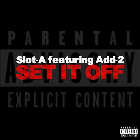 Slot A - Set It Off ft. Add-2