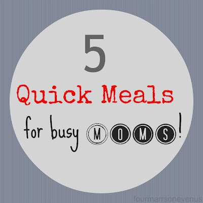 Meals for Dinner: 5 Quick Meals for Busy Moms #dinnerideas #busymoms