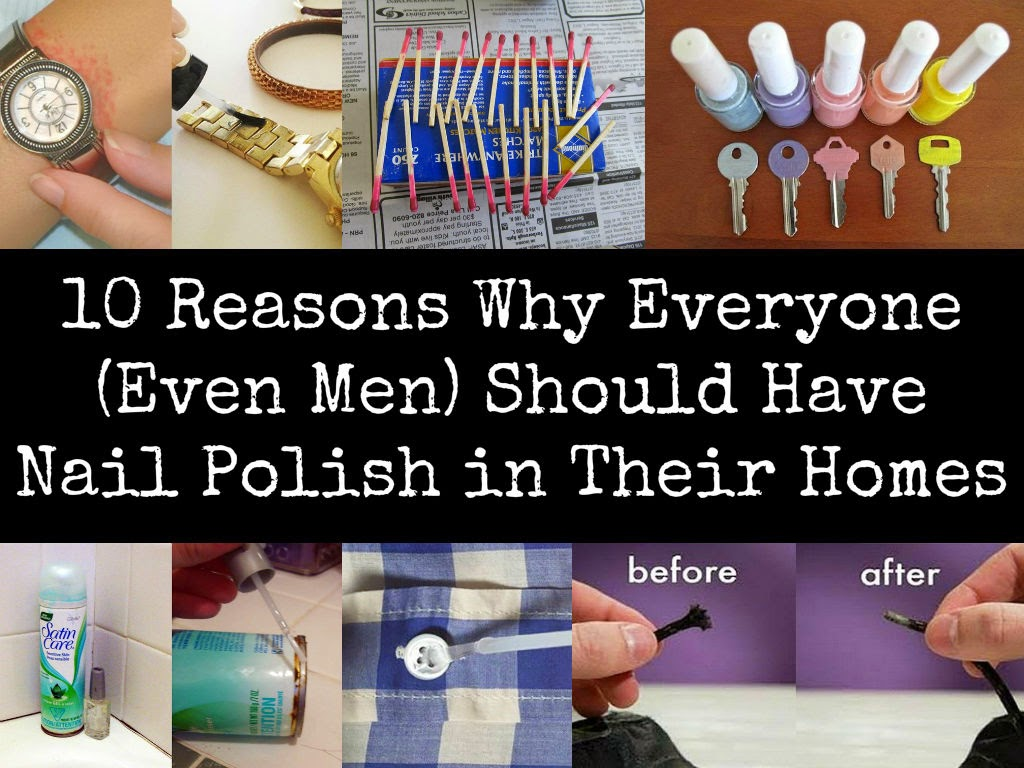 10 Reasons Why Everyone (Even Men) Should Have Nail Polish in Their Homes