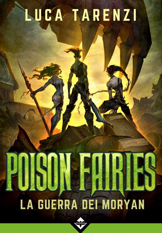 Poison Faries - La guerra dei Moryan