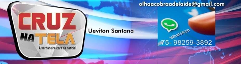 Cruz na Tela - Ueviton Santana