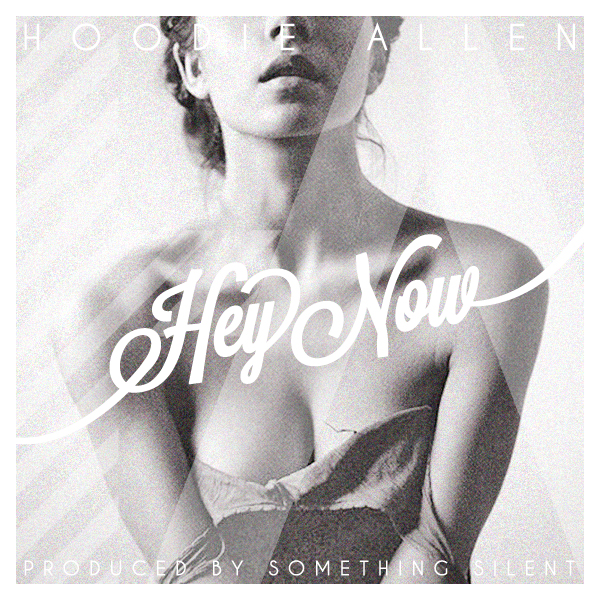 HoodieAllen 1 Hoodie Allen   Hey Now prod. Something Silent