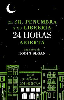 El Sr. Penumbra y su librería 24 horas abierta Robin Sloan