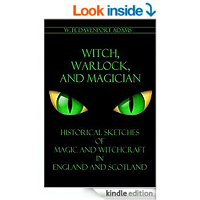 Witch, Warlock, and Magician Historical Sketches of Magic and Witchcraft in England and Scotland by W. H. Davenport (William Henry Davenport) Adams