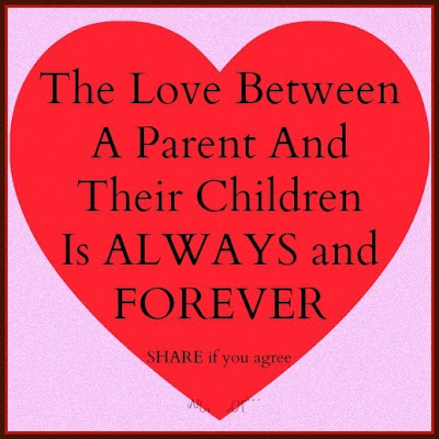 The love between a parent and their children is always and forever.