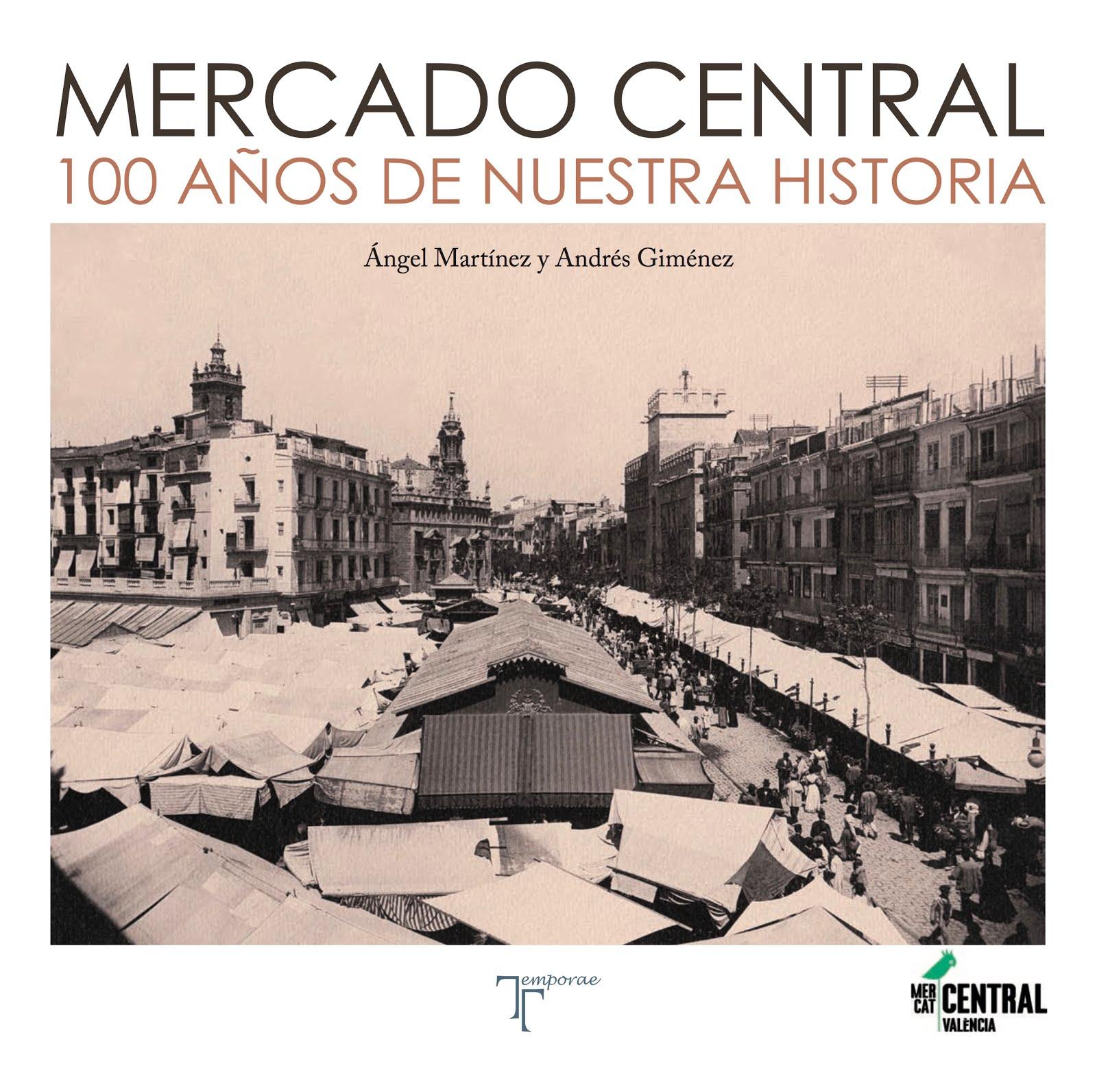MERCADO CENTRAL 100 AÑOS DE NUESTRA HISTORIA