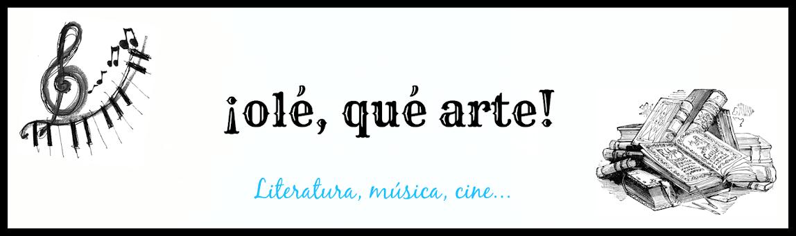 ¡Olé, qué arte!