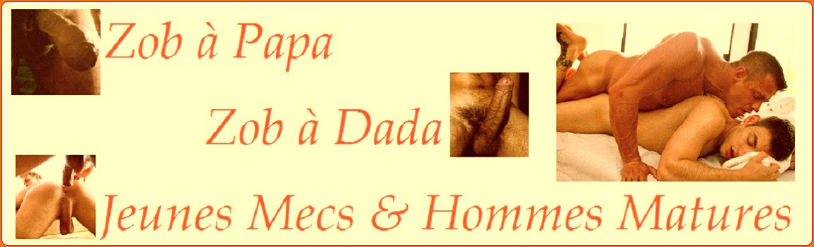 ZOBàPAPA - Jeunes Mecs & Hommes Matures