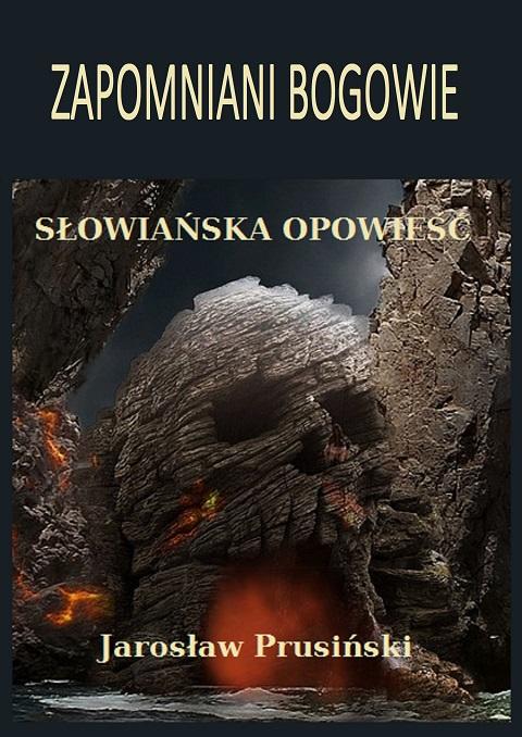 ZAPOMNIANI BOGOWIE Jarosława Prusińskiego