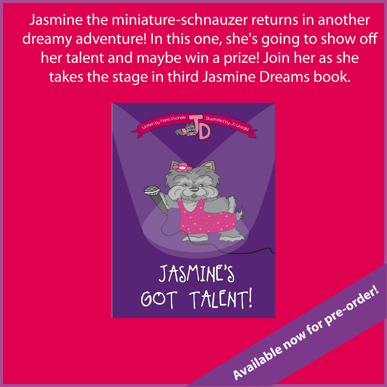 Jasmine's Got Talent! written by Maria Rochelle, illustrated by Jo Linsdell. Available now for pre-order