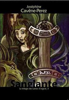 troisième tome, sanglante, trilogie des lames d'argents, Joséphine Cavène Perez