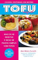 Tofu Mágico - Mais de 40 receitas de pratos simples com fotos
