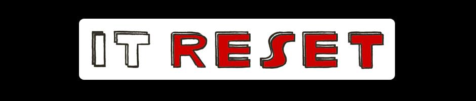 IT Reset
