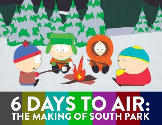 Just The Other Day I Found 6 Days To Air The Making Of South Park On Netflix And Gave It A Watch I Knew That South Park Studios Produced Episodes In Only