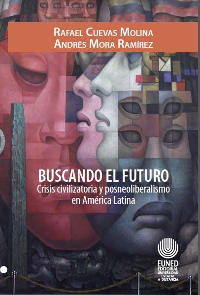 """Nuevo libro: """"Buscando el futuro. Crisis civilizatoria y posneoliberalismo en América Latina"""""""