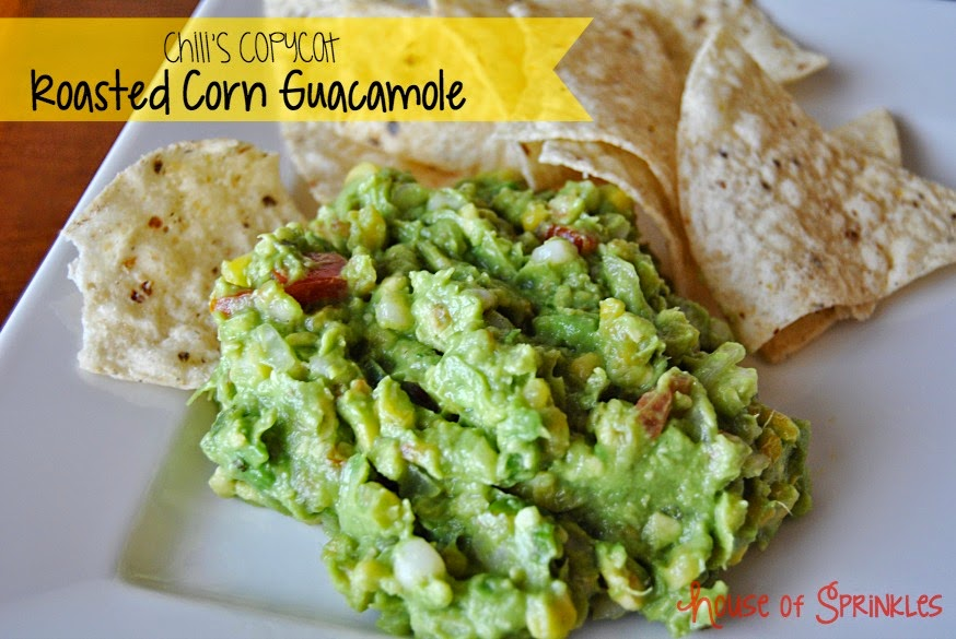 House of Sprinkles: Chili's Copycat Roasted Corn Guacamole