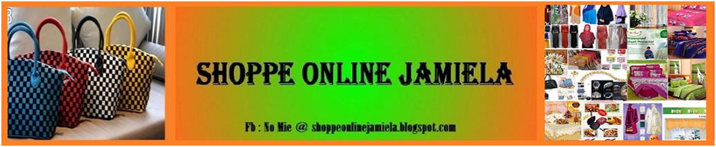 SHOPPE ONLINE JAMIELA