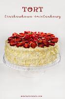 Lekki tort truskawkowo-śmietankowy