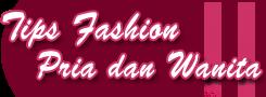 Tips Fashion Pria dan Wanita