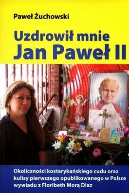 Uzdrowił mnie Jan Paweł II.
