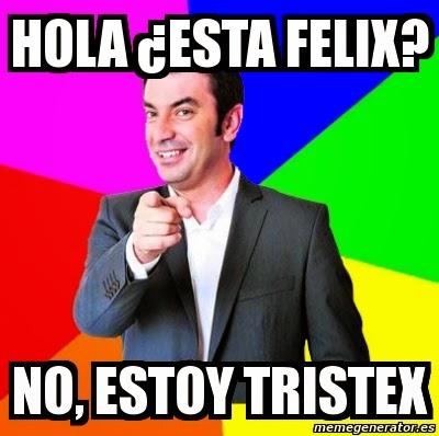 Arturo Valls: Hola, ¿esta Felix?