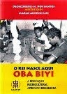 BLOG DA ACRA INDICA:     Livro: OBA BIYI O REI NASCE AQUI