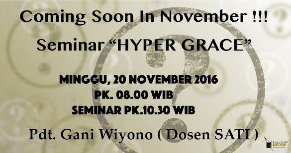Ibadah & Seminar Hyper Grace 20 Nov 2016