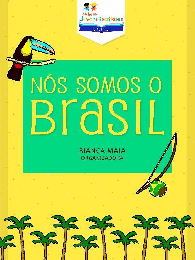 Livro NÓS SOMOS O BRASIL!