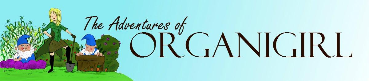 The Adventures of Organigirl