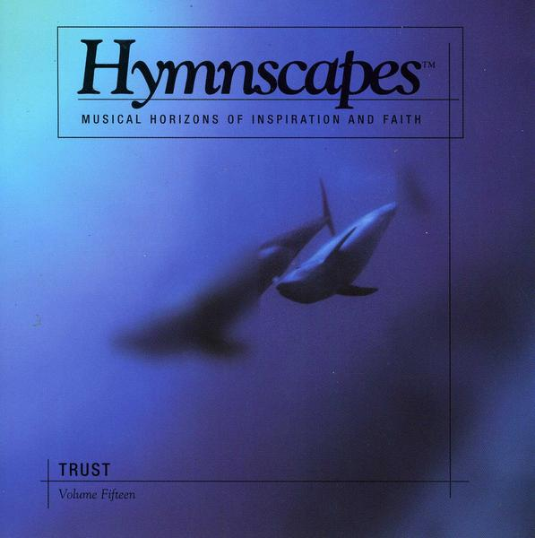 Hymnscapes-Vol 15-Trust-